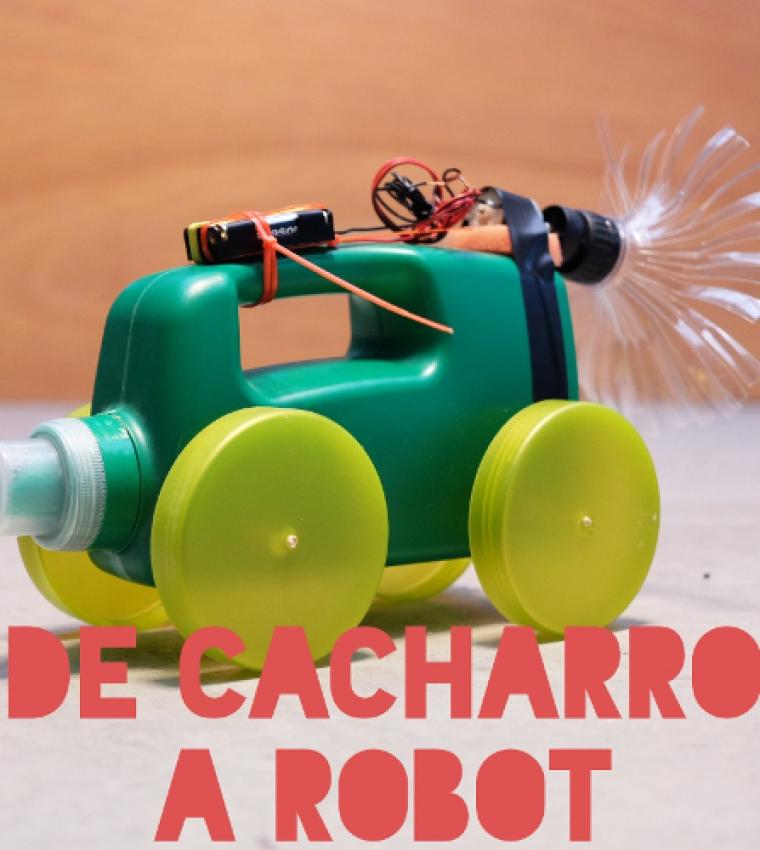 """""""De Cacharro a Robot"""""""